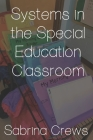 Systems in the Special Education Classroom Cover Image