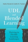 UDL and Blended Learning: Thriving in Flexible Learning Landscapes Cover Image