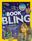 The Big Book of Bling: Ritzy rocks, extravagant animals, sparkling science, and more! Cover Image