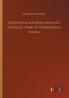 Experiments and Observations On Electricity, Made At Philadelphia in America Cover Image
