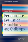 Performance Evaluation: Foundations and Challenges (SpringerBriefs in Business) Cover Image