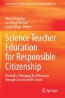 Science Teacher Education for Responsible Citizenship: Towards a Pedagogy for Relevance Through Socioscientific Issues (Contemporary Trends and Issues in Science Education #52) Cover Image