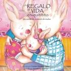 Un regalo de vida chiquititito, un cuento de donacion de ovulos Cover Image
