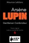 Arsène LUPIN Gentleman Cambrioleur: Texte original - suite au succès de la série Lupin sur Netflix Cover Image