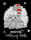 Winter Coloring Books Adults: Relaxation Stress Relief Books For Older Detailed Kids, Teen, Adults Christmas Cover Image