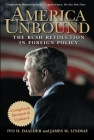 America Unbound: The Bush Revolution in Foreign Policy Cover Image
