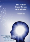 The Hidden Super Power of Addiction Cover Image