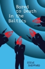 Bored to Death in the Baltics Cover Image