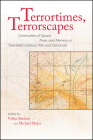 Terrortimes, Terrorscapes: Continuities of Space, Time, and Memory in Twentieth-Century War and Genocide Cover Image