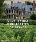 The Great Family Wine Estates of France Cover Image