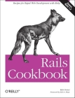 Rails Cookbook: Recipes for Rapid Web Development with Ruby (Cookbooks (O'Reilly)) Cover Image