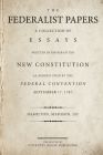 The Federalist Papers: A Collection of Essays Written in Favour of the New Constitution Cover Image