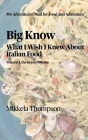 Big Know: What I Wish I Knew About Italian Food, Vol. Green Cover Image
