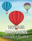 Hot Air Balloons Coloring Book For Adults: An Adult Coloring Book with Fun Easy and Relaxing Coloring Pages Hot Air Balloon to Color. Cover Image