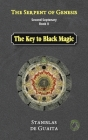 The Serpent of Genesis: The Key to Black Magic Cover Image