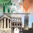 Let's Explore Italy (Most Famous Attractions in Italy) [Booklet] Cover Image