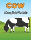 Cow Coloring Book For Adults: An Adult Cow Coloring Book Featuring 50 cow Designs with Mandala Patterns for relaxation. Cover Image