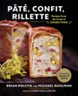 Pâté, Confit, Rillette: Recipes from the Craft of Charcuterie Cover Image