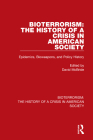 Bioterrorism: The History of a Crisis in American Society: Epidemics, Bioweapons, and Policy History Cover Image