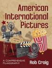 American International Pictures: A Comprehensive Filmography Cover Image
