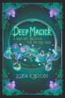 Deep Magick: A Guide and Spellbook for the New Witch Cover Image