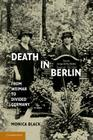Death in Berlin: From Weimar to Divided Germany (Publications of the German Historical Institute) Cover Image