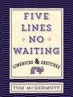 Five Lines No Waiting: Limericks and Sketches Cover Image