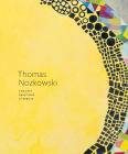 Thomas Nozkowski: The Last Paintings, a Tribute Cover Image