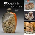500 Prints on Clay: An Inspiring Collection of Image Transfer Work Cover Image