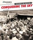 Conquering the Sky (Discovery Education: Discoveries and Inventions) Cover Image
