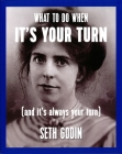 What to Do When It's Your Turn (and It's Always Your Turn) Cover Image