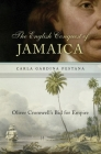 English Conquest of Jamaica: Oliver Cromwell's Bid for Empire Cover Image