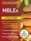 MBLEx Study Guide: MBLEX Test Prep 2021 and 2022 with Practice Exam Questions for the Massage Therapy and Bodywork Certification [8th Edi Cover Image