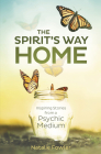 The Spirit's Way Home: Inspiring Stories from a Psychic Medium Cover Image