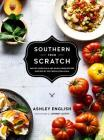 Southern from Scratch: Pantry Essentials and Down-Home Recipes Cover Image