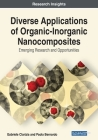 Diverse Applications of Organic-Inorganic Nanocomposites: Emerging Research and Opportunities Cover Image