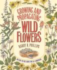 Growing and Propagating Wild Flowers Cover Image