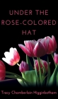 Under The Rose-Colored Hat Cover Image