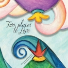 Two Places to Love: A story about separation Cover Image