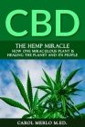 The Hemp Miracle: How One Miraculous Plant Is Healing the Planet and Its People Cover Image