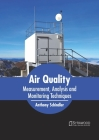 Air Quality: Measurement, Analysis and Monitoring Techniques Cover Image