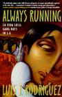 Always Running: La Vida Loca: Gang Days in L.A. Cover Image