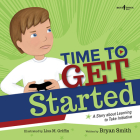 Time to Get Started!: A Story about Learning to Take Initiatives (Executive Function #5) Cover Image
