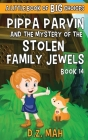 Pippa Parvin and the Mystery of the Stolen Family Jewels: A Little Book of BIG Choices Cover Image