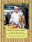 What's For Dinner, Dexter?: Cooking For Your Dog Using Chinese Medicine Theory Cover Image