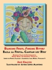 Dancing Fruit, Singing Rivers, Baila la Fruta, Cantan los Ríos: Bilingual Family & Environmental Poetry Books for Children, Volume 2 Libros de Poesía Cover Image