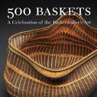 500 Baskets: A Celebration of the Basketmaker's Art Cover Image