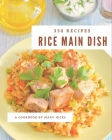 350 Rice Main Dish Recipes: Rice Main Dish Cookbook - All The Best Recipes You Need are Here! Cover Image