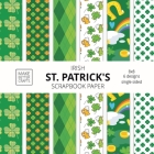 Irish St. Patrick's Scrapbook Paper: 8x8 St. Paddy's Day Designer Paper for Decorative Art, DIY Projects, Homemade Crafts, Cute Art Ideas For Any Craf Cover Image
