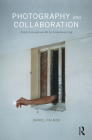 Photography and Collaboration: From Conceptual Art to Crowdsourcing Cover Image